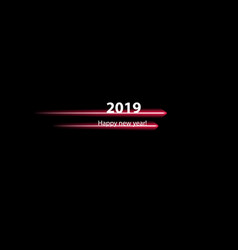happy new year 2019 with speedy line on black vector image