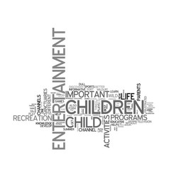 Why children need entertainment text word cloud vector