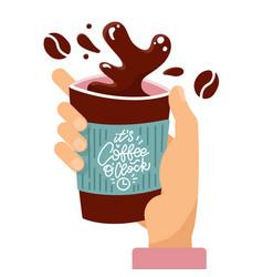 Customer hand holding splashing paper coffee cup vector