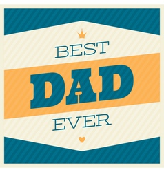 fathers day retro typographic design greeting card vector image