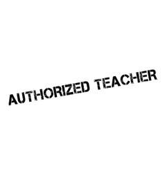 Authorized Teacher rubber stamp vector