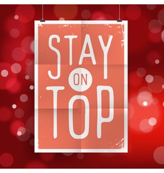 Slogan poster abstract stay on top vector