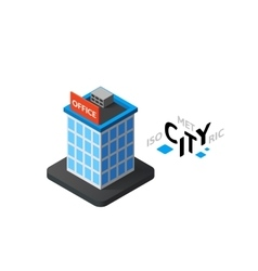 Isometric office building icon building city vector image