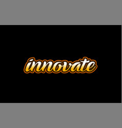Innovate word text banner postcard logo icon vector
