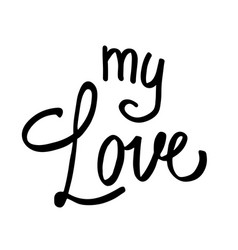 valentine hand drawn lettering my love for vector image vector image