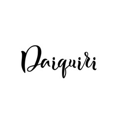 Modern calligraphy lettering of daiquiri in black vector