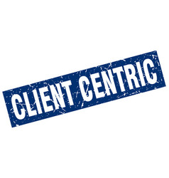 Square grunge blue client centric stamp vector