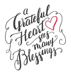 Grateful heart sees many blessings calligraphy vector image