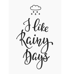 I like rainy days quotes typography vector image