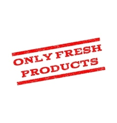 Only fresh products watermark stamp vector