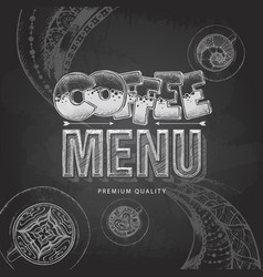 chalk drawing typography coffee menu design vector image