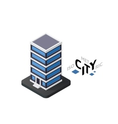 Isometric office building icon building city vector image vector image