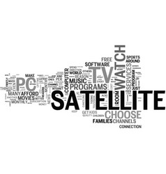 Why choose satellite tv for your pc text word vector