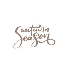 calligraphy lettering text autumn season vector image