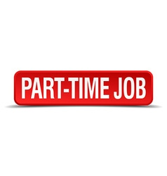 part-time job red 3d square button isolated on vector image