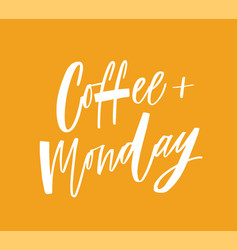 coffee plus monday phrase funny slogan or quote vector image