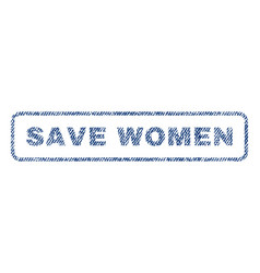 Save women textile stamp vector