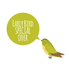 bird with speech bubble early bird special offer vector image