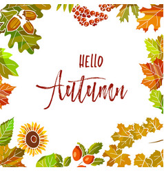 hello autumn poster with colorful leaves and vector image