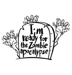 English expression for ready for zombie apocalypse vector