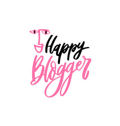 Happy blogger hand lettering phrases vector