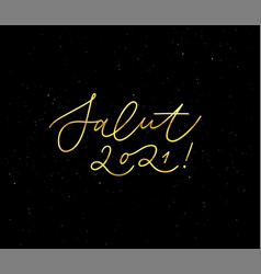 hi 2021 in french modern calligraphy vector image