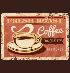 fresh roast coffee steaming cup rusty metal plate vector image