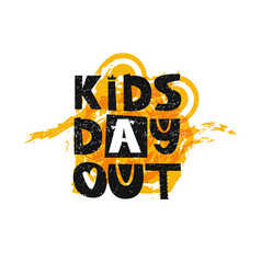 kids day out lettering cute kids poster vector image