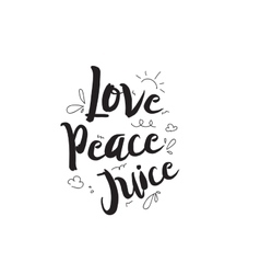 Love peace juice Greeting card with calligraphy vector image