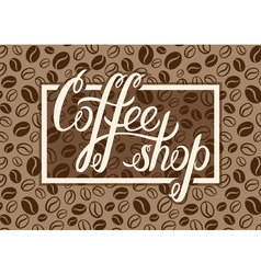 Coffee shop logo on coffee beans background for vector
