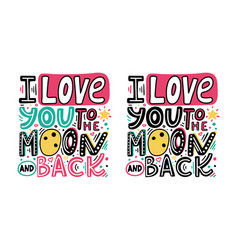 i love you to the moon and back-unique hand drawn vector image