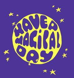 havea magical day vector image