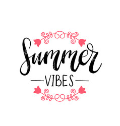 Summer vibes hand lettering for greeting or vector