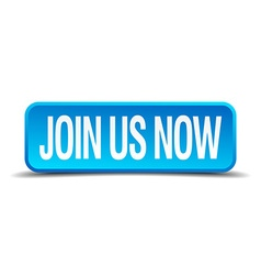 join us now blue 3d realistic square isolated vector image vector image