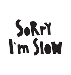 slow lettering vector image