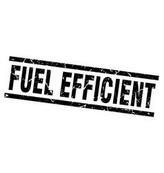 Square grunge black fuel efficient stamp vector
