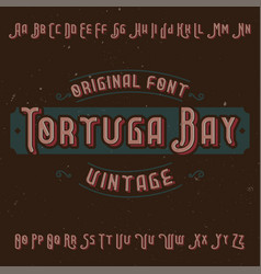 Vintage label font named tortuga bay vector