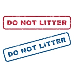 Do Not Litter Rubber Stamps vector image vector image