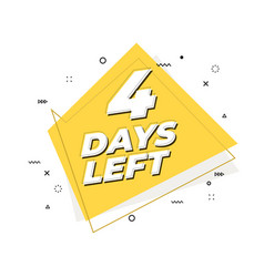 4 days left banner geometric memphis style vector