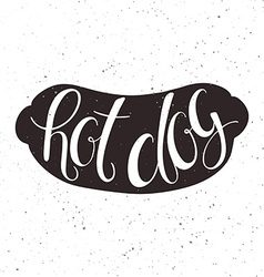hand lettering inspiring quote in hot dog vector image