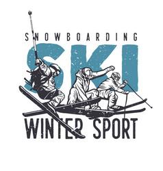 T shirt design snowboarding ski winter sport vector