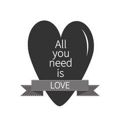 All you need is love lettering with black heart vector
