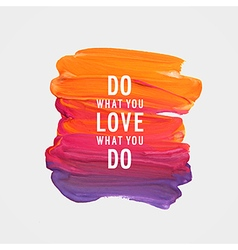 do what you love what you do vector image