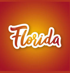 florida - hand drawn lettering phrase sticker vector image