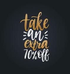 Handwritten phrase of take an extra 70 vector