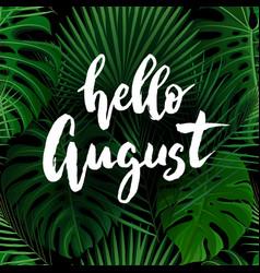Hello august brush lettering vector