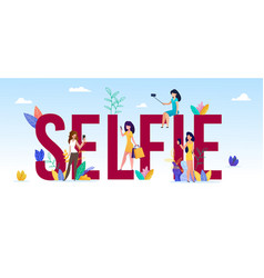 Huge letters making word selfie and tiny women vector