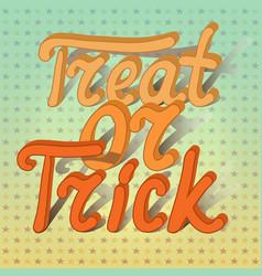 cartoon volumetric word trick or treat on vector image vector image