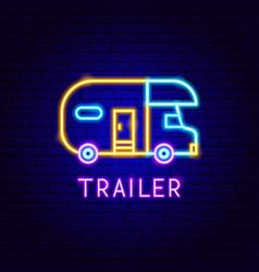 Trailer neon label vector