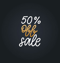 handwritten phrase of 50 percents off sale vector image
